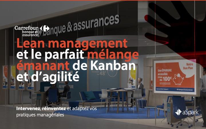 Référence Client aSpark Consulting - Carrefour banque et assurance | Lean management et le parfait mélange émanant de kanban et d'agilité.