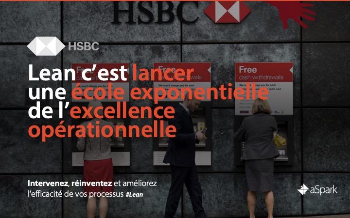HSBC | Amélioration de l'efficacité des processus - Référence Client aSpark Consulting - HSBC | Lean c'est lancer une école exponentielle de l'excellence opérationnelle.